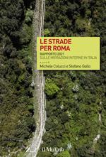 Le strade per Roma. Rapporto 2021 sulle migrazioni interne in Italia