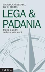 Lega & Padania. Storie e luoghi delle camicie verdi