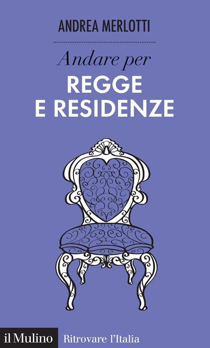 Andare per regge e residenze - Andrea Merlotti - ebook