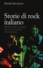 Storie di rock italiano. Dal boom dei consumi alla crisi economica internazionale