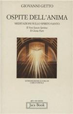 Ospite dell'anima. Meditazioni sullo Spirito Santo: il «Gloria Patri» e il «Veni Sancte Spiritus»