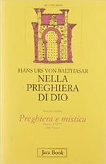 Nella preghiera di Dio. La preghiera contemplativa. Il rosario. Primo sguardo su Adrienne von Speyr. Vol. 28