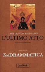 Teodrammatica. Vol. 5: L'ultimo atto.