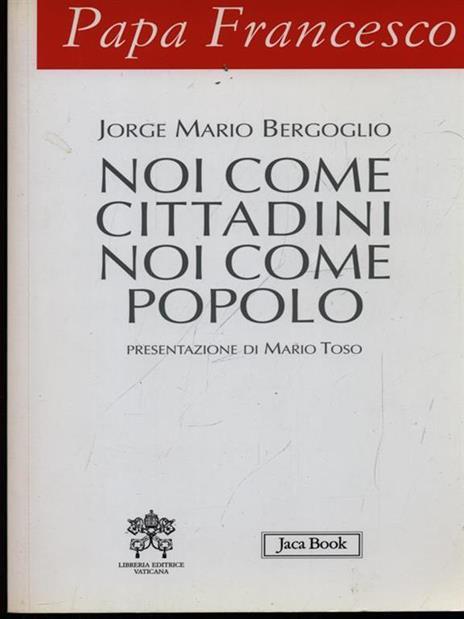 Papa Francesco. Noi come cittadini noi come popolo - Francesco (Jorge Mario Bergoglio) - 2
