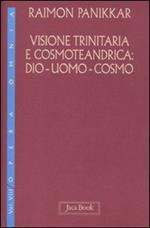 Visione trinitaria e cosmotendrica. Dio-uomo-cosmo. Vol. 7