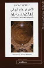 Al-Ghazâlî. Pensatore e maestro spirituale