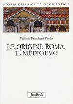 Storia della città occidentale. Vol. 1: Le origini, Roma, il Medioevo.