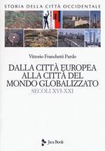 Storia della città occidentale. Vol. 2: Dalla città europea alla città del mondo globalizzato. Secoli XVI-XXI.