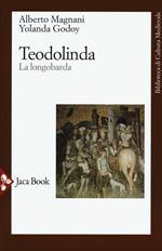 Teodolinda. La longobarda. Nuova ediz.