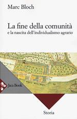 La fine della comunità e la nascita dell'individualismo agrario nella Francia del XVIII secolo. Nuova ediz.