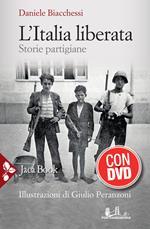 L' Italia liberata. Storie partigiane. Con DVD video