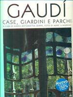 Gaudí. Case, giardini e parchi
