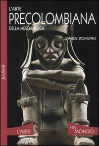 L' arte precolombiana della Mesoamerica - Davide Domenici - copertina
