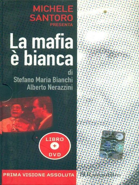 La mafia è bianca. Con DVD - Stefano M. Bianchi,Alberto Nerazzini - 3