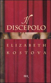 Il discepolo - Elizabeth Kostova - copertina