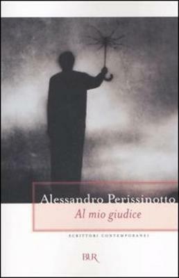 Al mio giudice - Alessandro Perissinotto - copertina