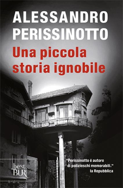 Una piccola storia ignobile - Alessandro Perissinotto - copertina