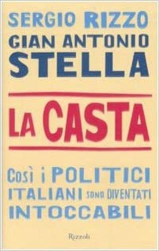 La casta. Così i politici italiani sono diventati intoccabili - Gian Antonio Stella,Sergio Rizzo - copertina