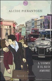 L' uomo e il suo amore - Alcide Pierantozzi - copertina