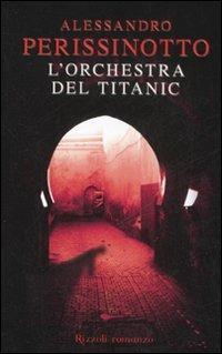 L' orchestra del Titanic - Alessandro Perissinotto - copertina