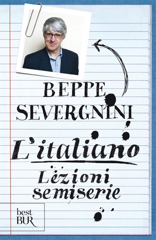L' italiano. Lezioni semiserie - Beppe Severgnini - copertina