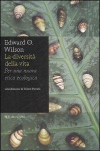 La diversità della vita. Per una nuova etica ecologica - Edward O. Wilson - copertina