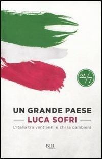 Un grande paese. L'Italia tra vent'anni e chi la cambierà - Luca Sofri - copertina