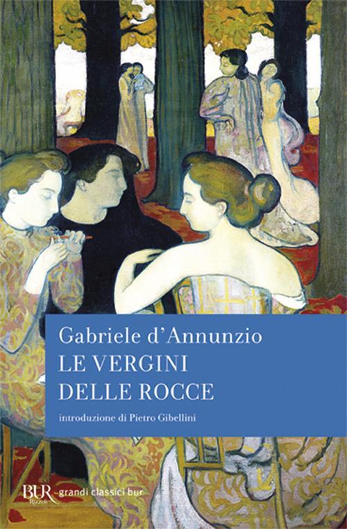 Le vergini delle rocce - Gabriele D'Annunzio - copertina
