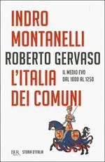 Storia d'Italia. Vol. 2: Italia dei comuni. Il Medio Evo dal 1000 al 1250, L'.