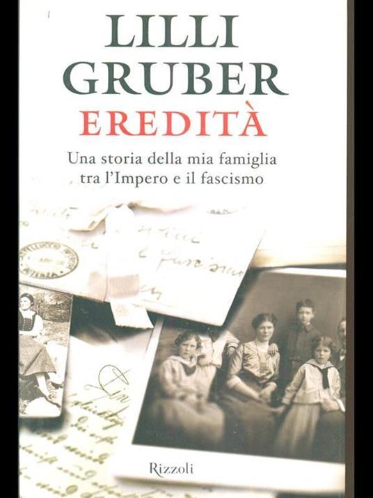 Eredità. Una storia della mia famiglia tra l'Impero e il fascismo - Lilli Gruber - copertina