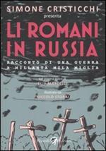 Romani in Russia. Racconto di una guerra a Millanta mila Miglia (Li)