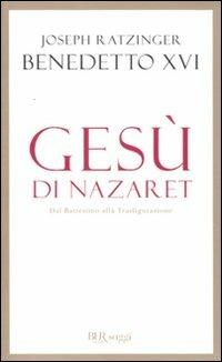 Gesù di Nazaret. Dal battesimo alla trasfigurazione - Benedetto XVI (Joseph Ratzinger) - copertina