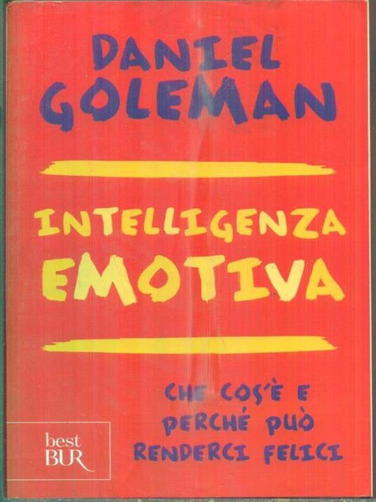 Intelligenza emotiva. Che cos'è e perché può renderci felici - Daniel Goleman - 2