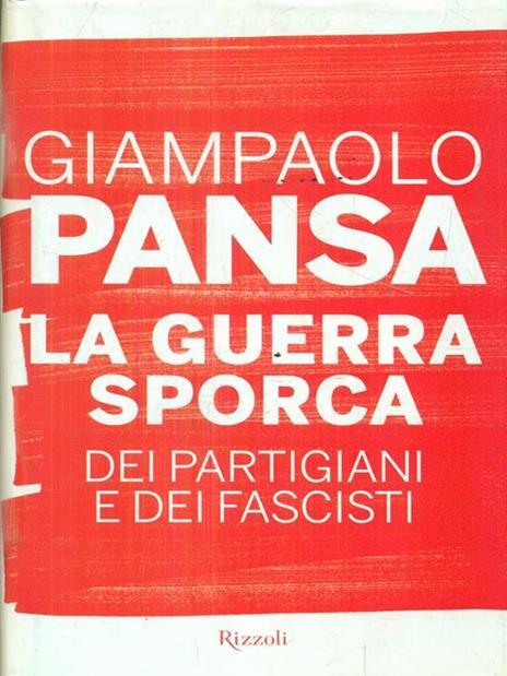 La guerra sporca dei partigiani e dei fascisti - Giampaolo Pansa - copertina