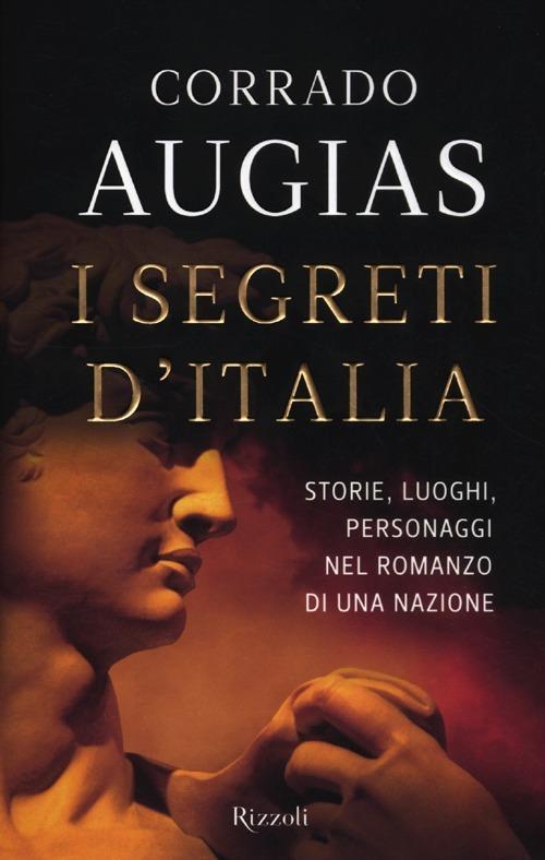 I segreti d'Italia. Storie, luoghi, personaggi nel romanzo di una nazione - Corrado Augias - 4