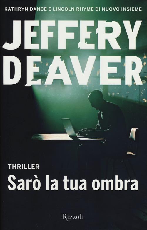 Sarò la tua ombra - Jeffery Deaver - 2