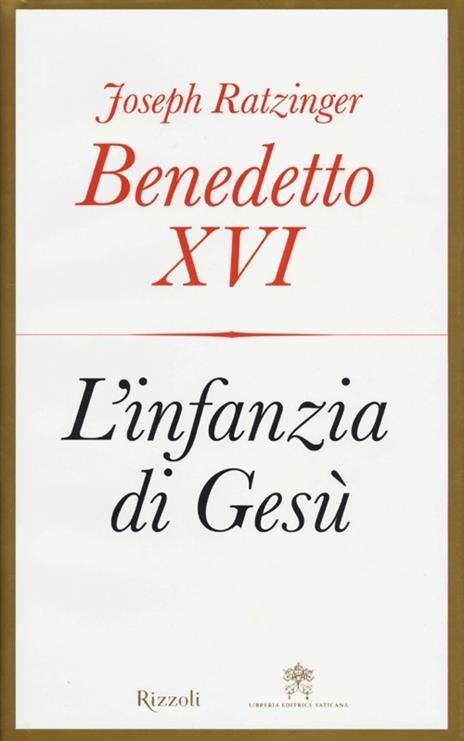 L' infanzia di Gesù - Benedetto XVI (Joseph Ratzinger) - 4