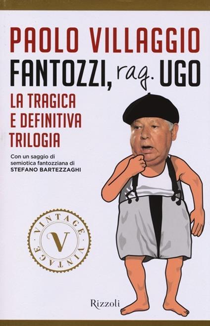Fantozzi, Rag. Ugo. La tragica e definitiva trilogia - Paolo Villaggio - copertina