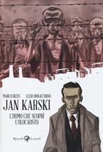 Jan Karski. L'uomo che scoprì l'Olocausto