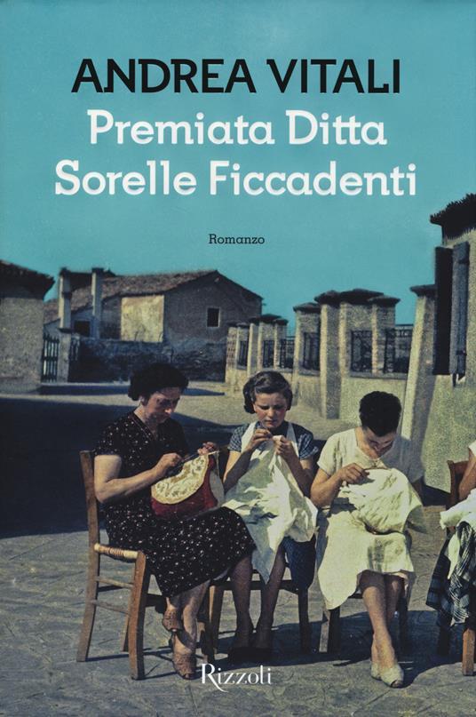 Premiata ditta Sorelle Ficcadenti - Andrea Vitali - 6