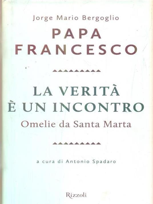 La verità è un incontro. Omelie da Santa Marta - Francesco (Jorge Mario Bergoglio) - copertina