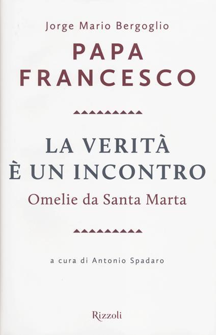 La verità è un incontro. Omelie da Santa Marta. Con CD Audio formato MP3 - Francesco (Jorge Mario Bergoglio) - copertina