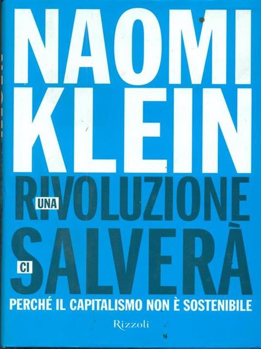 Una rivoluzione ci salverà. Perché il capitalismo non è sostenibile - Naomi Klein - 4