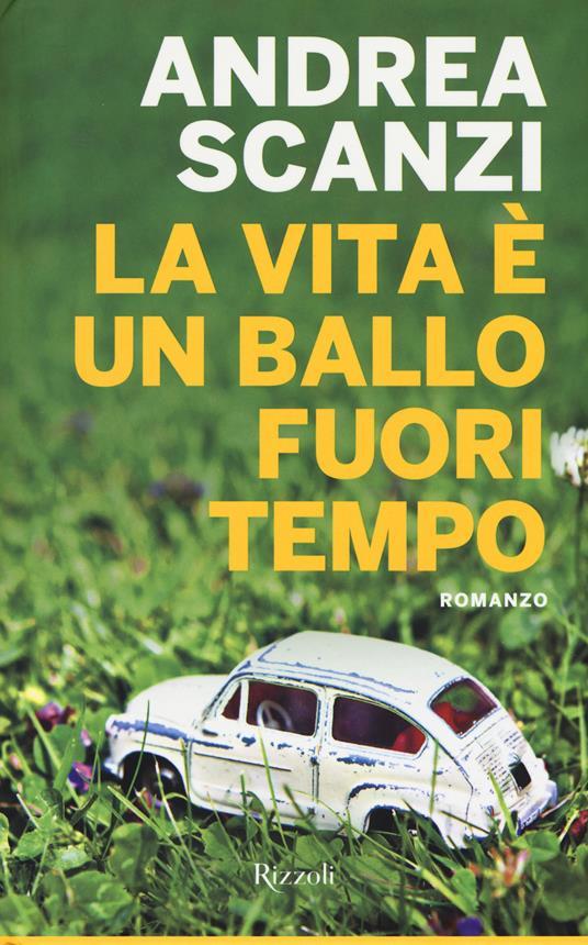 La vita è un ballo fuori tempo - Andrea Scanzi - 6