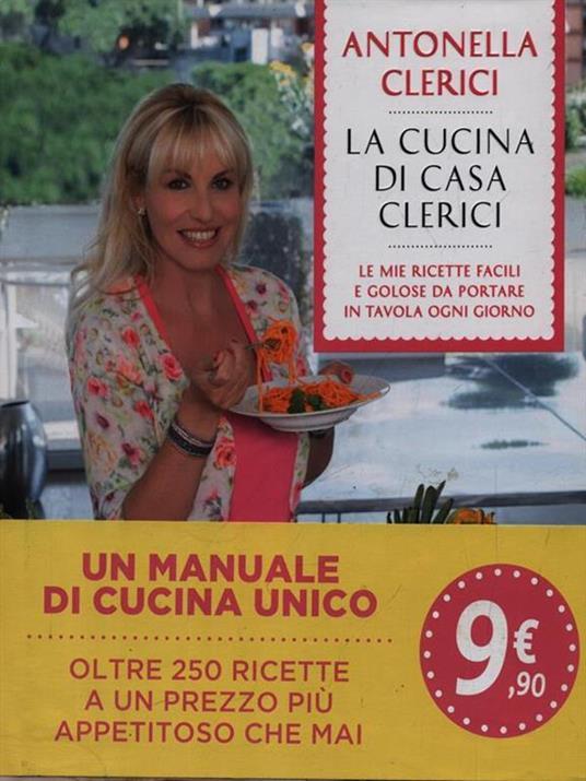 La cucina di casa Clerici. Ediz. illustrata - Antonella Clerici - copertina