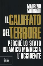 Il Califfato del terrore. Perché lo Stato islamico minaccia l'Occidente