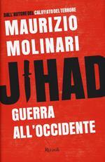Jihad. Guerra all'Occidente