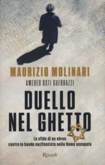 Duello nel ghetto. La sfida di un ebreo contro le bande nazifasciste nella Roma occupata