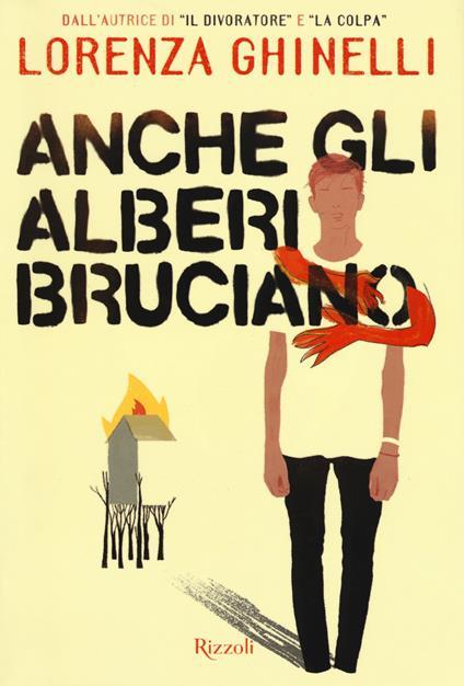 Anche gli alberi bruciano - Lorenza Ghinelli - copertina