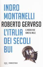 Storia d'Italia. Vol. 1: Italia dei secoli bui. Il Medio Evo sino al Mille, L'.